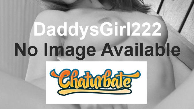 daddysgirl222chaturbate